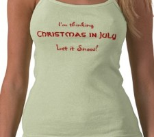 I'm Thinking Christmas in July - Let it Snow shirt design