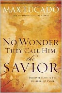 No Wonder They Call Him the Saviour
