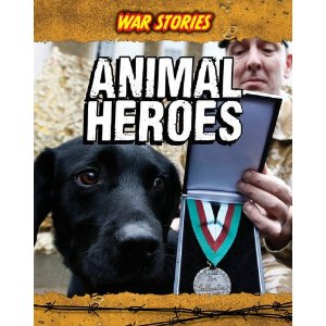 Animal Heroes War Stories