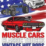 Muscle Cars Classic Trucks Vintage Hot Rods Adult Coloring Book