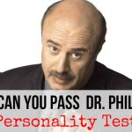 Can You Pass Dr. Phil's Personality Test?
