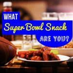 What Super Bowl Snack Are You?