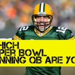 Which Super Bowl Winning Quarterback Are You?