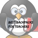 What Are The Best Backpacks For Teachers?