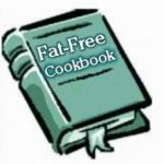 How to Cook the Fat Free Way!