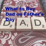 What To Buy Dad On Father's Day