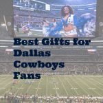 Gifts For Dallas Cowboy Fans
