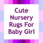 Finding Nursery Rugs For Baby Girls
