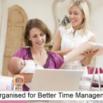Get Organised for Better Time Management!