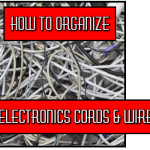 How to Organize Your Electronics Cords and Wires