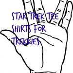 Star Trek Tee Shirts For Trekkies
