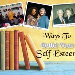 Ways to Build Lasting Self-Esteem