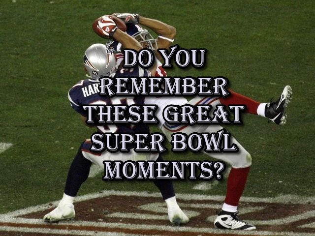 Do You Remember These Great Super Bowl Moments?