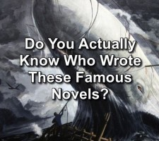 Do You Actually Know Who Wrote These Famous Novels?